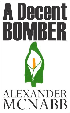 A Decent Bomber by Alexander McNabb