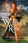 The Wulver's Rose by Hayden Wand