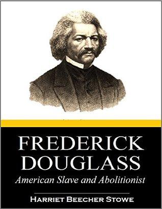 Frederick Douglas: American Slave and Abolitionist (1868)