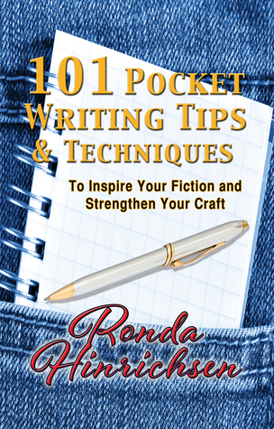 101 Pocket Writing Tips & Techniques To Inspire Your Fiction and Strengthen Your Craft