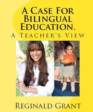 A Case for Bilingual Education: A Teacher's View