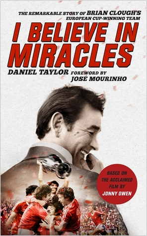 i-believe-in-miracles-the-remarkable-story-of-brian-clough-s-european-cup-winning-team