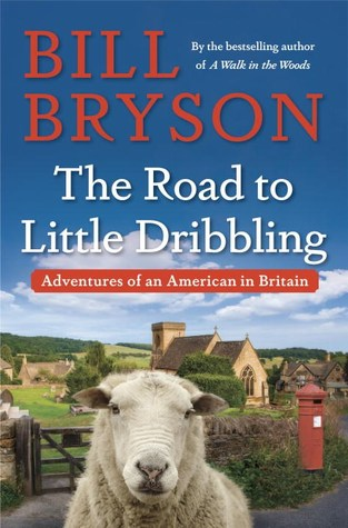 The Road to Little Dribbling: Adventures of an American in Britain(Notes from a Small Island 2)