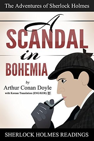 A SCANDAL IN BOHEMIA (The Adventures of Sherlock Holmes): Learn English, Learn Korean the Easy Way (Sherlock Holmes English, Korean Book 1)