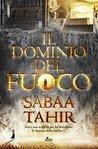 Il dominio del fuoco by Sabaa Tahir