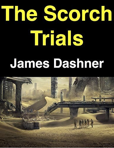 The Scorch Trials: A Novel by James Dashner | Summary & Analysis