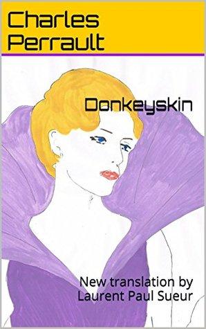 Donkeyskin: New translation by Laurent Paul Sueur
