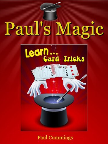 Paul's Magic - Learn Card Tricks: Easy And Fun Card Magic For Children (Easy Magic For Children Book 1)