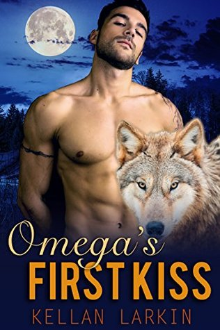 Omega's First Kiss (Wolff College Omegas, #1)
