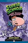 Super Schnoz and the Booger Blaster Breakdown (Super Schnoz Series)