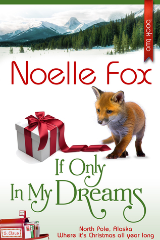 If Only In My Dreams (North Pole, Alaska #2)