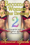 Become the Woman of Your Dreams! 2 (Interactive Gender Transf... by Aurora Sparks