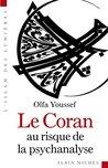 Le Coran au risque de la psychanalyse (L'islam des lumières)