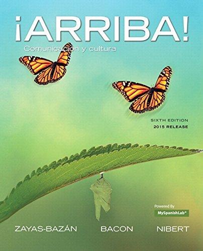 ¡Arriba!: comunicación y cultura [with MySpanishLab Access Code]