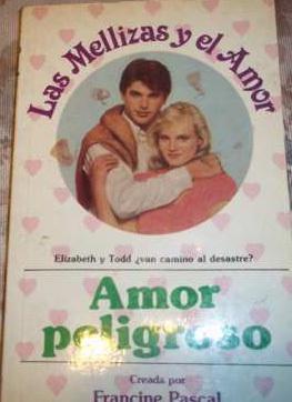 Amor Peligroso (Las Mellizas Y El Amor, #6)