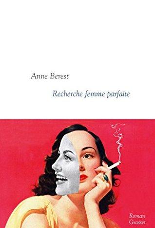 Recherche femme parfaite : Collection littéraire dirigée par Martine Saada