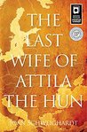 The Last Wife of Attila the Hun