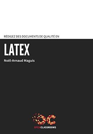 Rédigez des documents de qualité en LaTeX