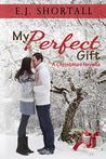 My Perfect Gift: A Christmas Novella