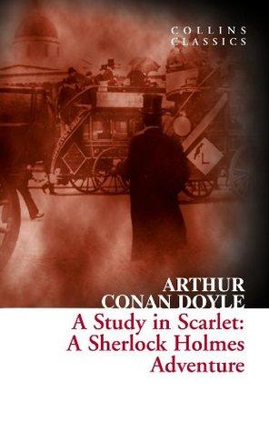 A Study in Scarlet: A Sherlock Holmes Adventure