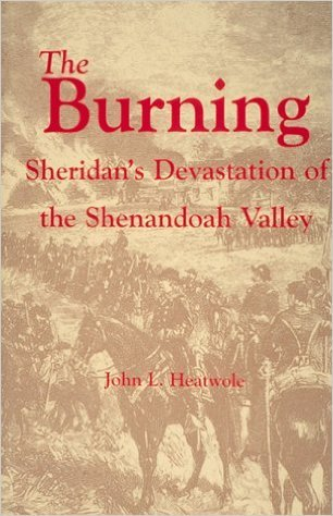 The Burning: Sheridan's Devastation of the Shenandoah Valley