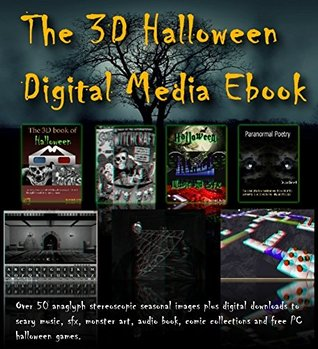 The Halloween 3D Digital media Ebook. Over 50 anaglyph stereocopic seasonal images plus digital downloads to scary music, sfx, monster art, audio book, comic collections and free PC halloween games