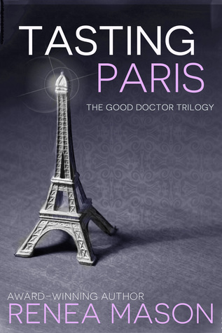 Tasting Paris (The Good Doctor Trilogy, ...