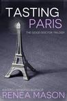 Tasting Paris (The Good Doctor Trilogy, #2.5)
