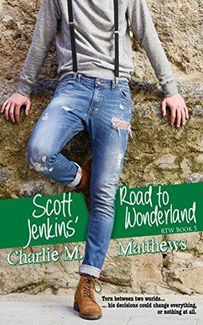 Scott Jenkins Road to Wonderland (Road to Wonderland Series Book 5) - Charlie M. Matthews
