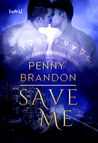 Save Me by Penny Brandon