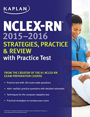 NCLEX-RN 2015-2016 Strategies, Practice, and Review with Practice Test