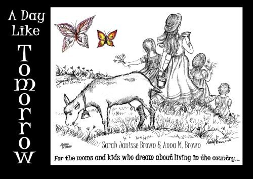A Day Like Tomorrow: For the Moms and Kids Who Dream of Living in the Country