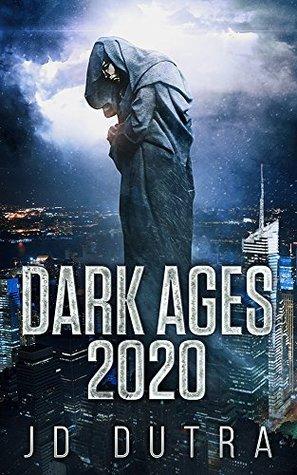 Dark Ages: 2020 (Dark Ages #1)