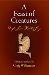 A Feast of Creatures: Anglo-Saxon Riddle-Songs