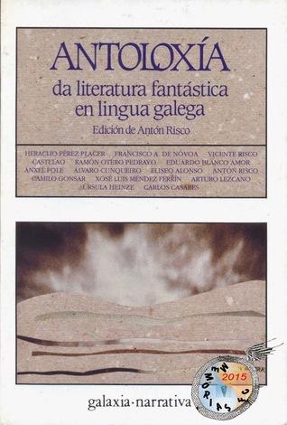 Antoloxia Da Literatura Fantastica En Lingua Galega