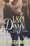 180 Days by T.E. Ridener