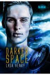 Darker Space by Lisa Henry