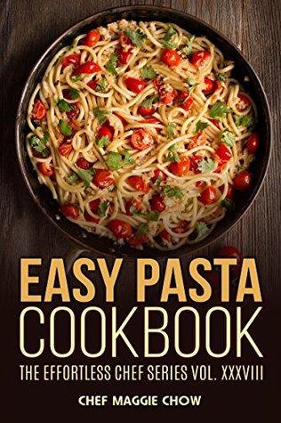 Easy Pasta Cookbook (Pasta, Pasta Recipes, Pasta Cookbook, Pasta Recipes Cookbook, Easy Pasta Recipes, Easy Pasta Cookbook 1)
