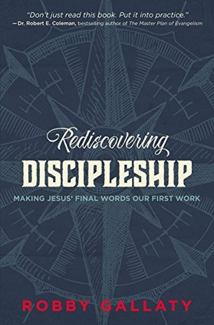 Rediscovering Discipleship by Robby F. Gallaty