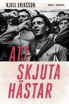 Download ebook Att skjuta hästar by Kjell Eriksson