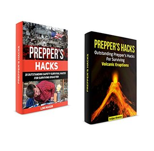 Prepper's Hacks Box Set: 35 Outstanding Safety Survival Hacks For Surviving Disaster. Outstanding Prepper's Hacks For Surviving Volcanic Eruptions.