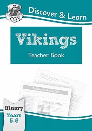 KS2 Discover & Learn: History - Vikings Teacher Book, Year 5 & 6