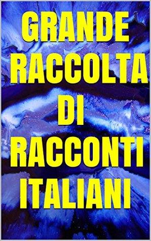 Grande Raccolta di Racconti Italiani
