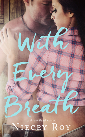 With Every Breath (River Bend, #1)