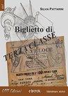Biglietto di terza classe by Silvia Pattarini