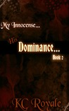 My Innocence... His Dominance: Book 2