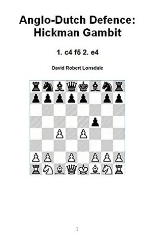Anglo-Dutch Defence: Hickman Gambit: 1. c4 f5 2. e4
