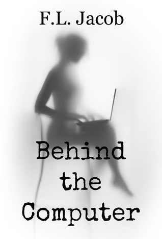 Behind the Computer by F.L. Jacob