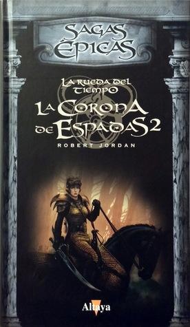 La Corona de Espadas 2 (La Rueda del Tiempo #15)