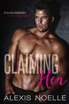 Claiming Her by Alexis Noelle